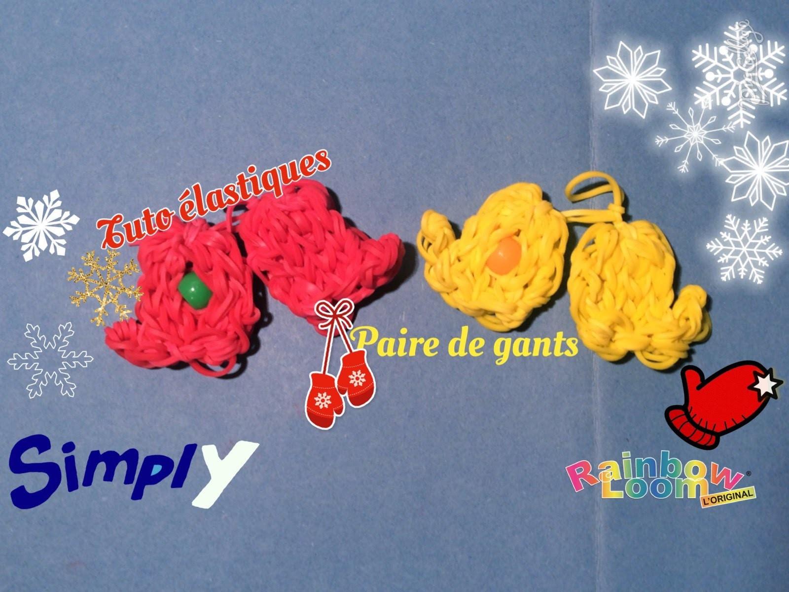 {Tuto de Noël #12} Paire de gants en élastiques Rainbow Loom | Simply