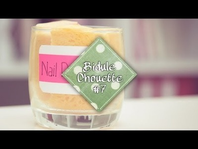 [DIY] Bidule Chouette #8 - Nail Polish Remover
