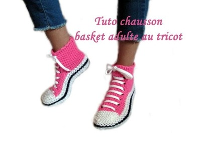 TUTO CHAUSSON CHAUSSETTE BASKET ADULTE AU TRICOT FACILE slipper sock knitting basket adult