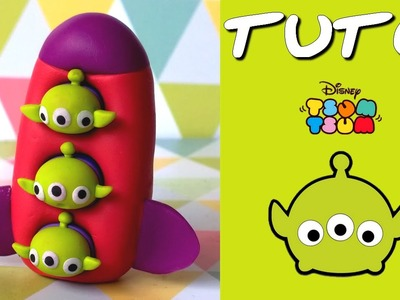 TUTO FIMO | Tsum Tsum Aliens (de Toy Story)