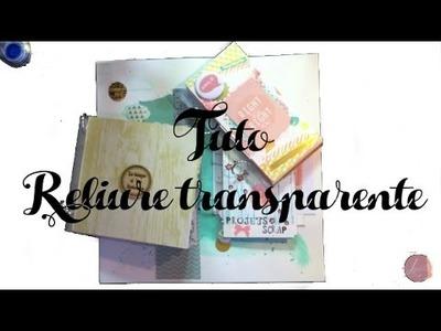 TUTO et Astuces - créer une Reliure transparente