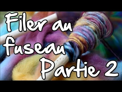 Filer la laine au fuseau (drop spindle) Le filage *aka Partie 2