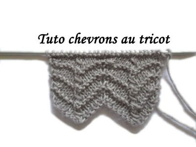 TUTO CHEVRON AU TRICOT FACILE  chevron fancy knitting stitch