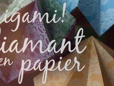 DIY Tuto : Diamant en Papier - Paper Diamond - Origami