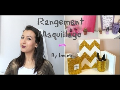 DIY  Makeup storage  - Rangement Maquillage with By Imane