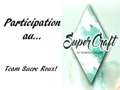 [Participation concours] SuperCraft - Team Sucre Roux