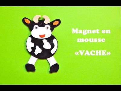 """Bricolage enfant. """"Magnet Vache"""" en mousse"""