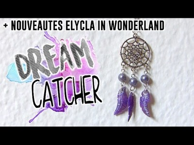 ☁︎ Tuto : Attrape Rêve + ELYCLA IN WONDERLAND
