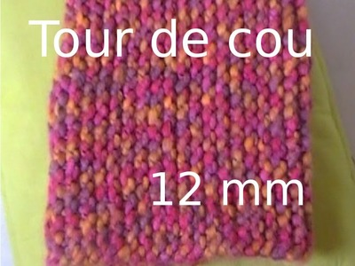 Tricoter un tour de cou (12 mm)