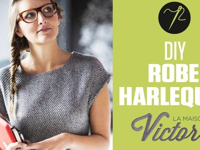 DIY - Coudre la Robe Harlequin de La Maison Victor