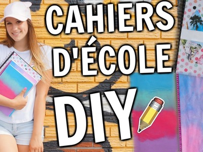 5 cahiers d'école DIY | BACK TO SCHOOL!