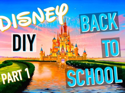 DIY Back to School 2016. Customise Tes Fournitures Scolaires : DISNEY (français)