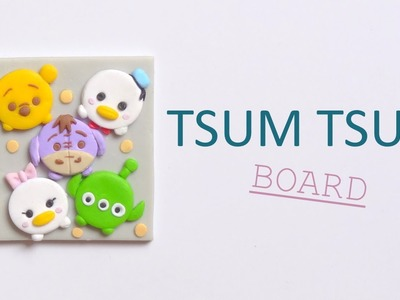 [Stop Motion] Tsum Tsum Board Polymer Clay Tutorial. Tutoriel Fimo