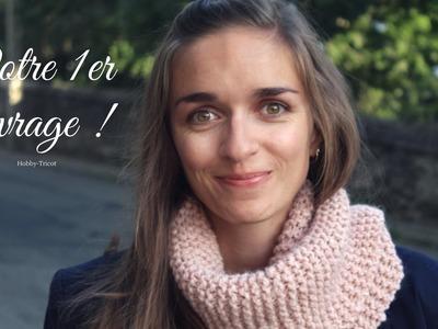 TUTO TRICOT DÉBUTANT (DIY) - VOTRE PREMIÈRE ECHARPE