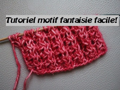 Tricot tutoriel motif fantaisie facile.Knitting modello semplice tutorial fantasia