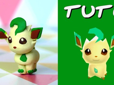 TUTO FIMO | Phyllali. Leafeon (de Pokémon Rumble World)