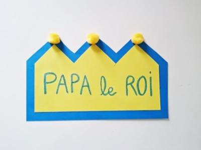 Bricolage Fête des Pères. Fabriquer une carte Papa le roi.