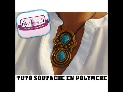 TUTO FIMO POLYMERE SOUTACHE EN PATE POLYMERE