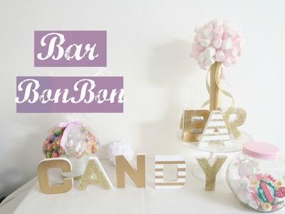 ♡organisation mariage♡ diy #3 bar à bonbon.candy bar.sweetstable