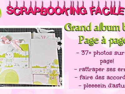 #11 [SCRAP] TUTORIEL Grand album bébé page à page