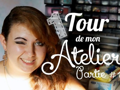[ATELIER] Tour de mon Atelier - PARTIE 1 - Craft Area Tour