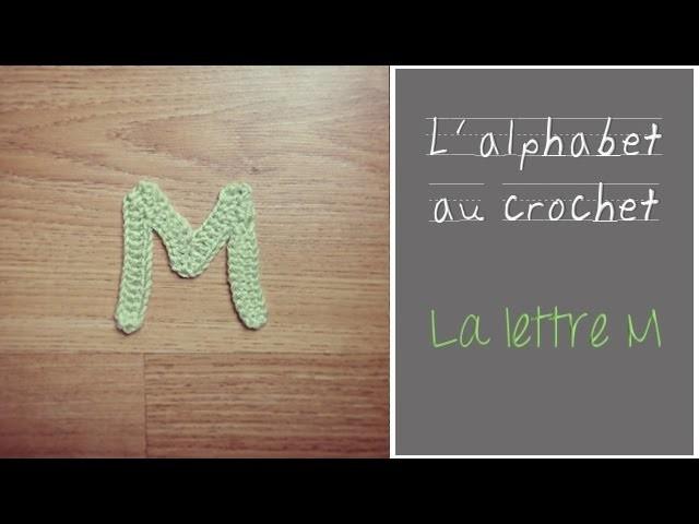 ALPHABET au crochet en français : La Lettre M au crochet