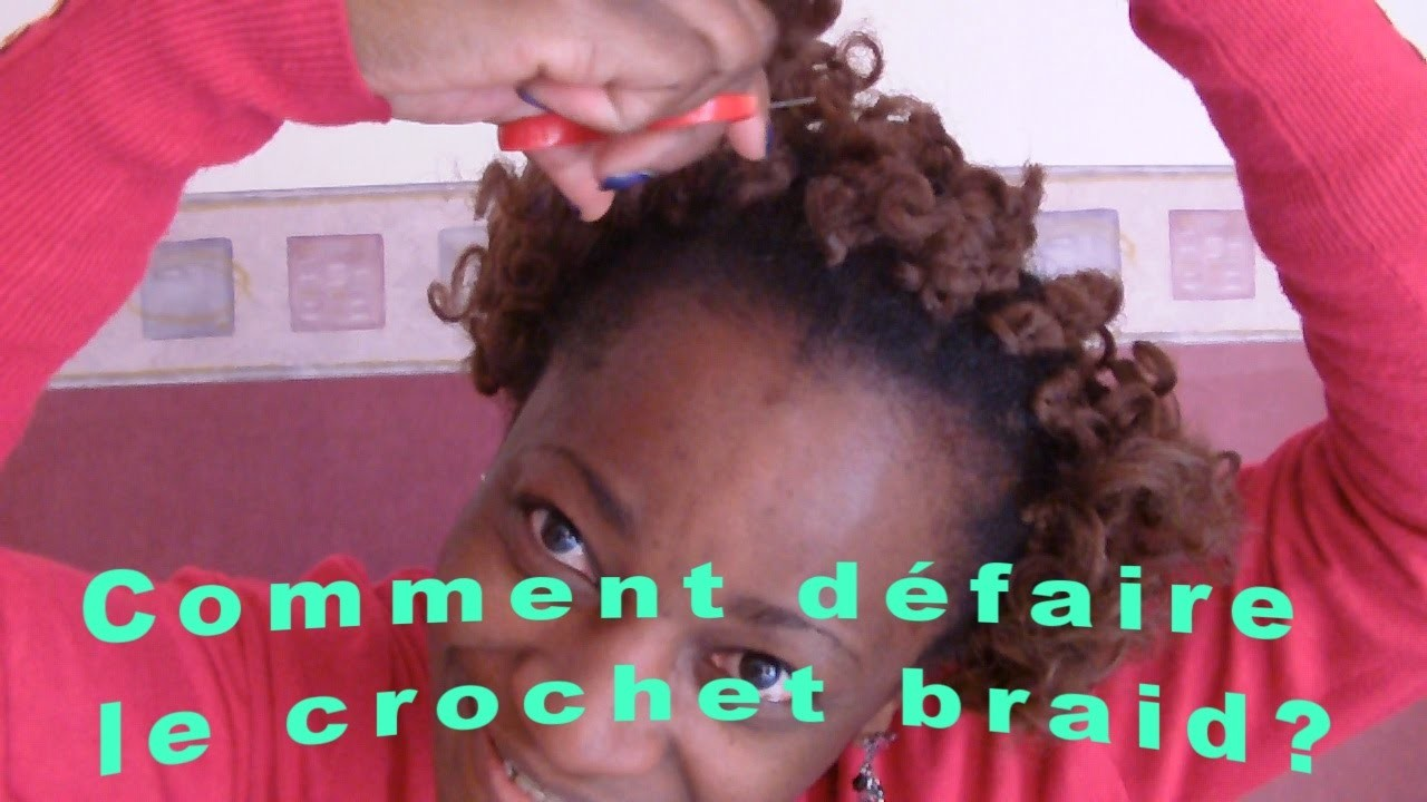 Comment défaire le crochet braid!