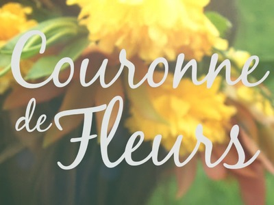 DIY Tutorial - Couronne de Fleurs Fraiches