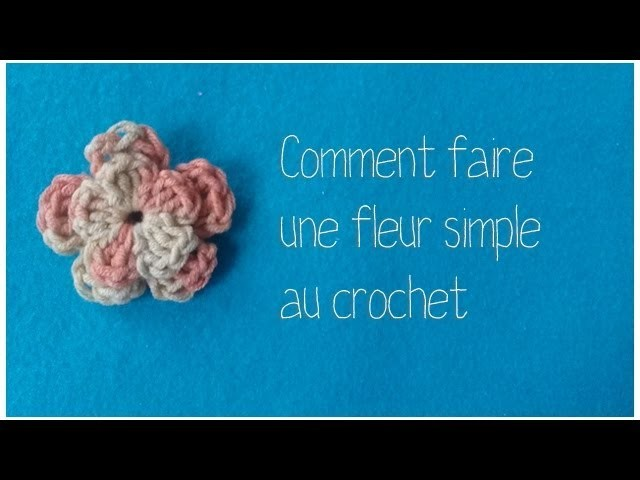 tuto comment faire une fleur tr s simple au crochet. Black Bedroom Furniture Sets. Home Design Ideas