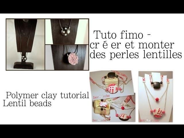 Tuto fimo - créer et monter des perles lentilles - lentil beads tutorial