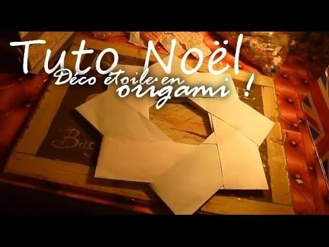 Tutoriel DIY : Déco étoile de Noël en origami. Christmas' Star
