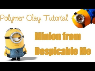 Tuto - Le Minion. Polymer Clay Tutorial - Minion from Despicable Me