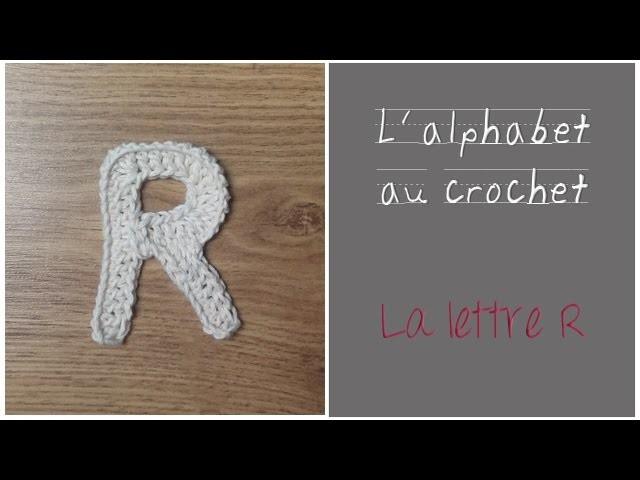 ALPHABET au crochet en français : La lettre R au crochet