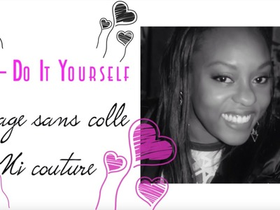 DIY. TUTORIAL - Tissage.Perruque maison rapide. Sans couture ♡ By AFROLIFE DE CHACHA