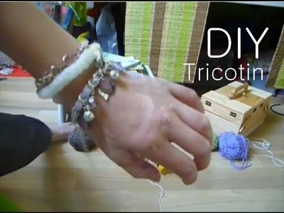 La technique du tricotin + Bonus : Faire un bracelet simple en tricotin. The technique of knitting