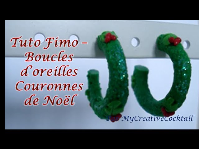 Tuto Fimo - Boucles d'oreilles Couronnes de Noël. Polymer Clay Tutorial - Christmas earrings