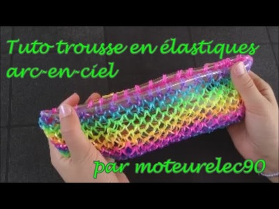 Tuto trousse en élastiques Arc-en-ciel (tutoriel) How to make a rainbow pencil case ?