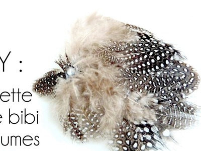Tutoriel - DIY : Réaliser une Barrette Plume -Bibi- So Romantic. How to make a feather hairclip