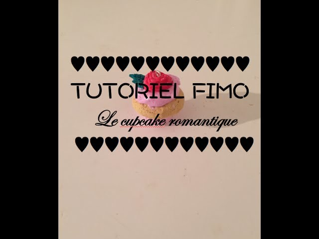 Tutoriel fimo (polymer clay) ♥le cupcake romantique♥