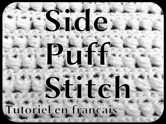 """Side Puff Stitch : Tutoriel en Français (Point """"bulle"""" au crochet)"""