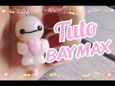 Tuto Fimo Baymax | BIG HERO 6 Polymer Clay Tutorial ♥