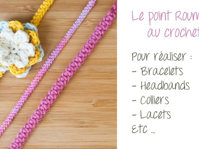 Le point Roumain au crochet pour réaliser bracelets, headbands, colliers etc