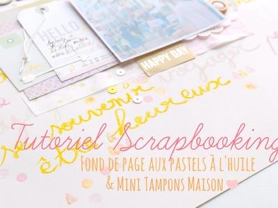 Tutoriel Scrapbooking - Fond de page aux pastels à l'huile et mini tampons maison