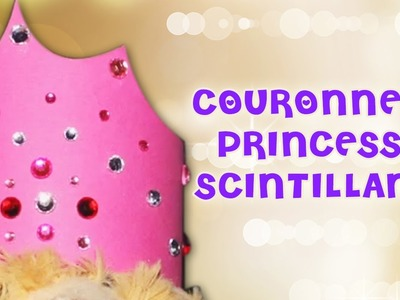 Comment faire Couronne de Princesse Scintillante | How to Make a Sparkly Princess Crown