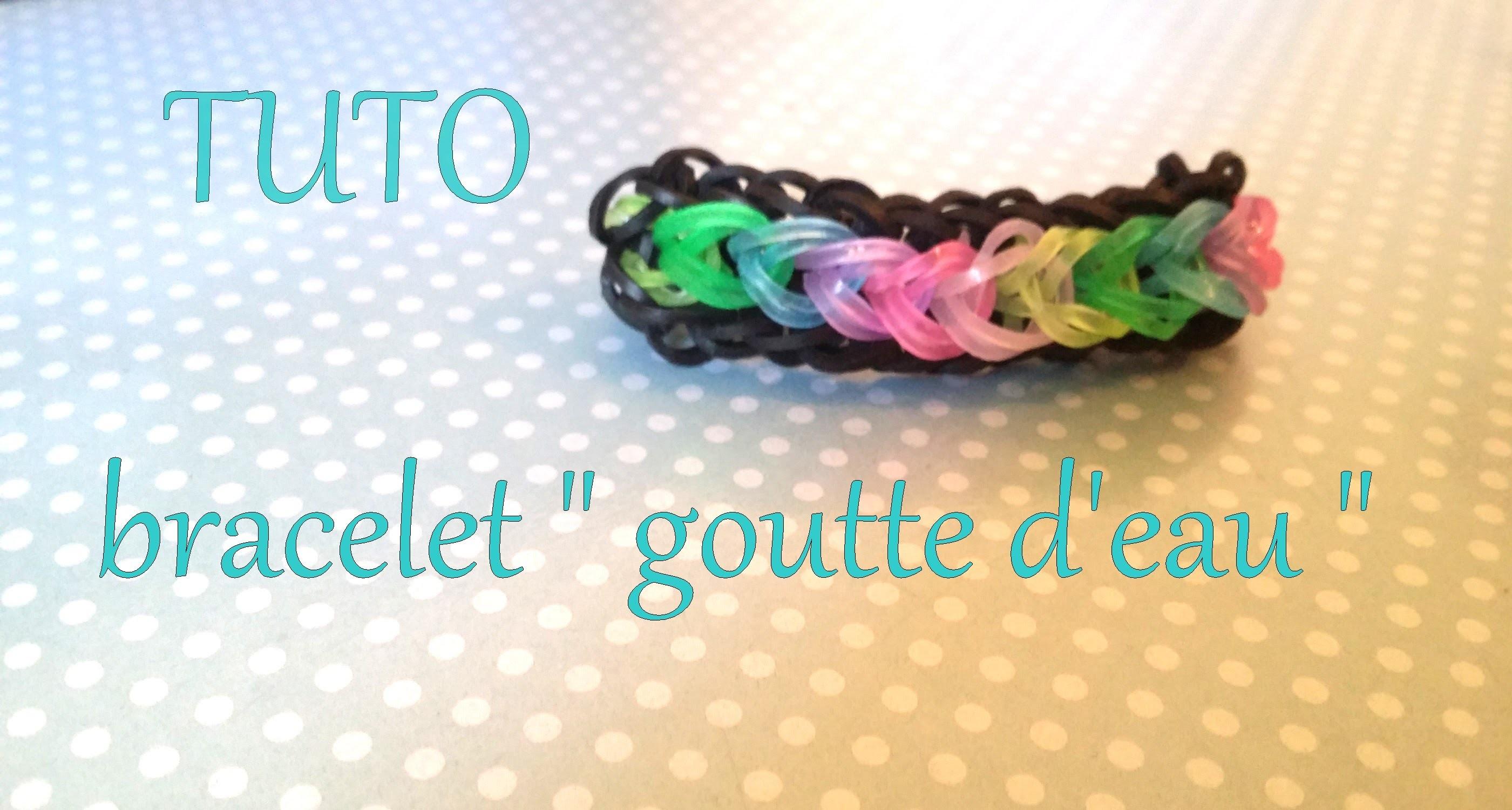 [ TUTO]  bracelet goutte d'eau en élastique