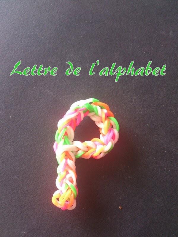 Lettre P Rainbow loom® Tutoriel Français (Niveau Débutant)