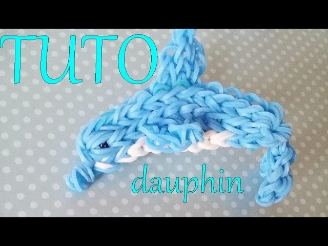 [ TUTO] dauphin en élastiques