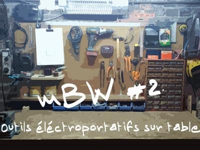 Bidouille World #2 - Outils électroportatif sur table