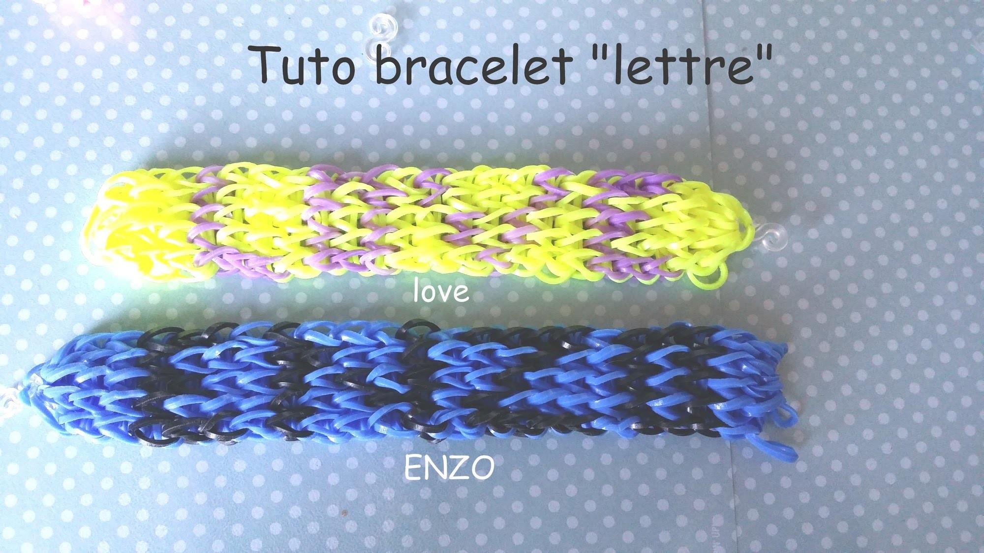 """[TUTO] bracelet élastique """" lettre """" prénom"""