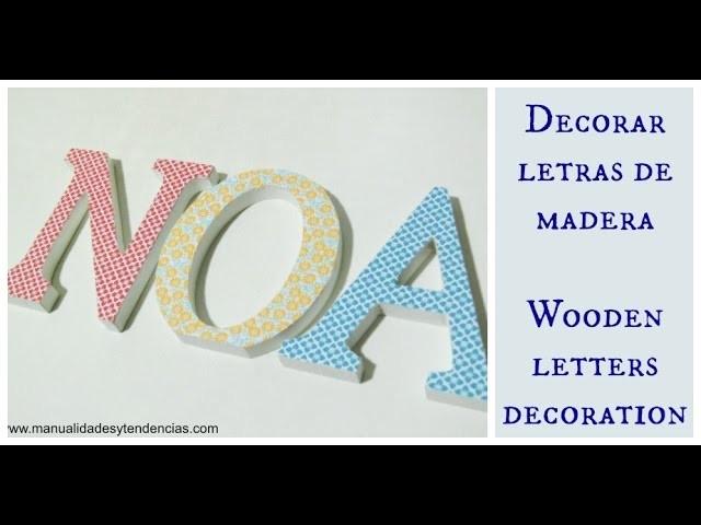 Cómo decorar letras con decoupage. Wooden letter decoration